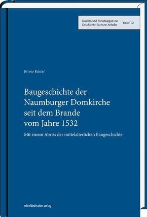 Baugeschichte der Naumburger Domkirche seit dem Brande vom Jahre 1532