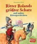 Ritter Rolands größter Schatz und andere Rittergeschichten