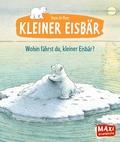Wohin fährst du, kleiner Eisbär? - Maxi Bilderbuch