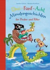 Drei-Fünf-Acht Minutengeschichten für Piraten und Ritter