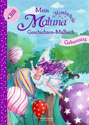 Mein Maluna Mondschein Geschichten-Malbuch - Geburtstag
