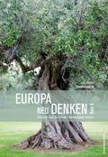 Europa neu denken: Sehnsucht nach der Fremde - Nachbarschaft erfahren; Bd.4