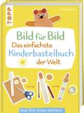 Das einfachste Kinderbastelbuch der Welt!