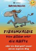 Fibromyalgie Von allem nur die Hälfte oder ein Esel geht immer seinen eigenen Weg