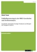 Fußballsponsoring in der BRD. Geschichte und Strukturanalyse