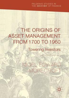 The Origins of Asset Management from 1700 to 1960