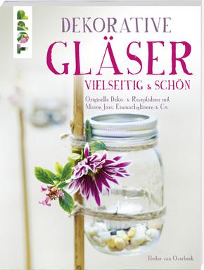 Dekorative Gläser - vielseitig & schön