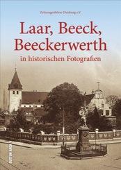 Laar, Beeck, Beeckerwerth in historischen Fotografien
