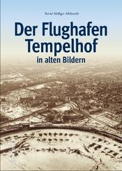 Der Flughafen Tempelhof in alten Bildern
