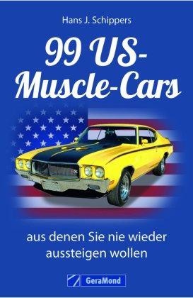 99 US-Muscle-Cars, aus denen Sie nie wieder aussteigen wollen