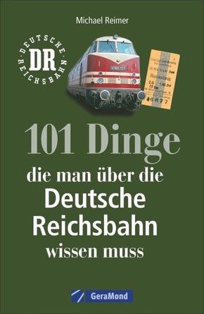 101 Dinge, die man über die Deutsche Reichsbahn wissen muss