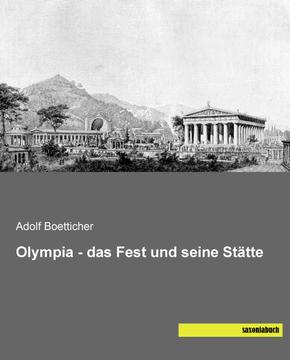Olympia - das Fest und seine Stätte