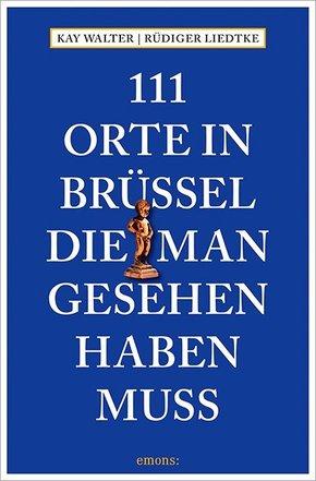 111 Orte in Brüssel, die man gesehen haben muss