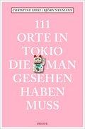 111 Orte in Tokio, die man gesehen haben muss
