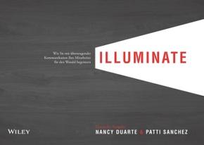 illuminate - Wie Sie mit überzeugender Kommunikation Ihre Mitarbeiter für den Wandel begeistern