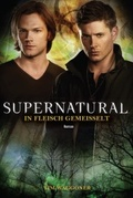 Supernatural: In Fleisch gemeißelt