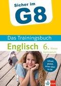 Sicher im G8 - Das Trainingsbuch Englisch 6. Klasse Gymnasium