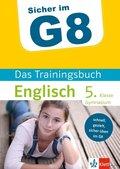 Sicher im G8 - Das Trainingsbuch Englisch 5. Klasse Gymnasium
