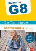 Sicher im G8 - Das Trainingsbuch Mathematik 7. Klasse Gymnasium