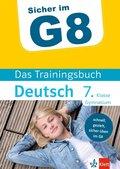 Sicher im G8 - Das Trainingsbuch Deutsch 7. Klasse Gymnasium