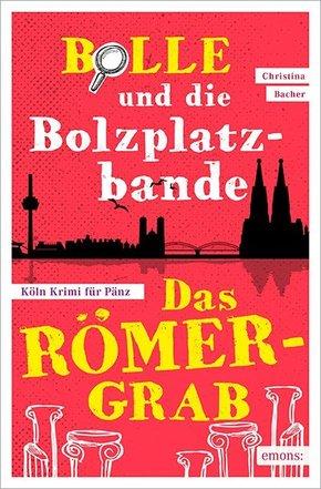 Bolle und die Bolzplatzbande: Das Römergrab