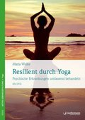 Resilient durch Yoga, m. DVD