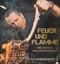Feuer und Flamme - 100 Gerichte vom Holzkohlegrill