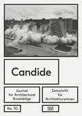 Candide. Zeitschrift für Architekturwissen; Journal for Architectural Knowledge - No.10