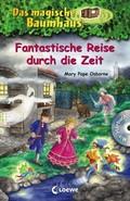 Das magische Baumhaus - Fantastische Reise durch die Zeit, m. Audio-CD