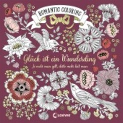 Romantic Coloring: Glück ist ein Wunderding