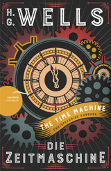 H.G. Wells: Die Zeitmaschine / The Time Machine (Zweisprachige Ausgabe, Englisch-Deutsch) (Science Fiction, SF)