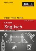 Duden Wissen - Üben - Testen: Englisch 8. Klasse