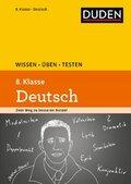 Duden Wissen - Üben - Testen: Deutsch 8. Klasse