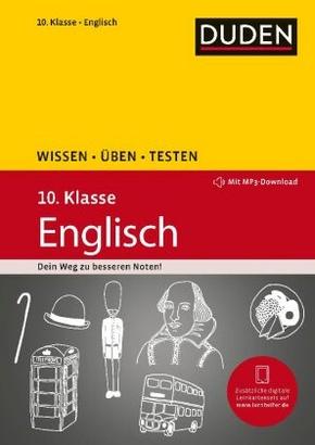 Duden Wissen - Üben - Testen: Englisch 10. Klasse