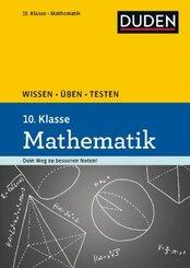 Duden Wissen - Üben - Testen: Mathematik 10. Klasse