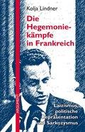 Die Hegemoniekämpfe in Frankreich: Laizismus, politische Repräsentation und Sarkozysmus