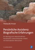 Persönliche Assistenz: Biografische Erfahrungen