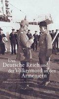 Das Deutsche Reich und der Völkermord an den Armeniern