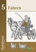 Richtlinien für Reiten und Fahren: Fahren; Bd.5