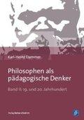 Philosophen als pädagogische Denker - Bd.II