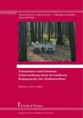Translation und Emotion: Untersuchung einer besonderen Komponente des Dolmetschens