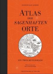 Atlas der sagenhaften Orte