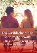 Die weibliche Macht der Partnerwahl - Beziehungsentzug