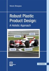 Robust Plastic Product Design: A Holistic Approach, m. 1 Buch, m. 1 E-Book