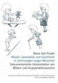Altsein, Generation und Geschlecht in der Zeichnung junger Menschen