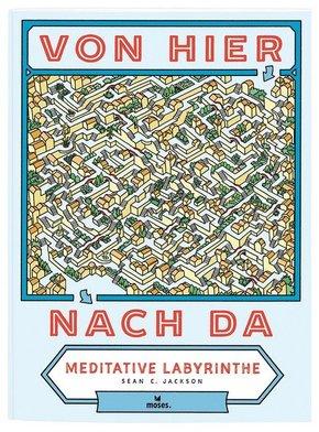 Von hier nach da - Meditative Labyrinthe