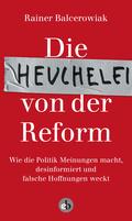 Die Heuchelei von der Reform