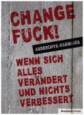 Change Fuck!