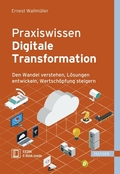Praxiswissen Digitale Transformation