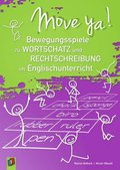 Move ya! - Bewegungsspiele zu Wortschatz und Rechtschreibung im Englischunterricht